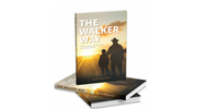 The Walker Way -A Family's Journey of Loving People, Loss & Lawn Mowers